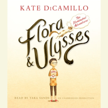 Flora and Ulysses: The Illuminated Adventures audiobook by Kate DiCamillo