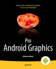 Pro Android Graphics ebook by Wallace Jackson