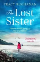 The Lost Sister ebook by Tracy Buchanan