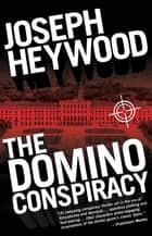 The Domino Conspiracy ebook by Joseph Heywood