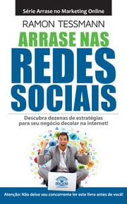 Arrase nas redes sociais ebook by Ramon Tessmann