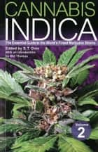Cannabis Indica: Volume 2 - The Essential Guide to the World's Finest Marijuana Strains ebook by S.T. Oner