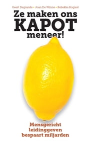Ze maken ons kapot, meneer! ebook by Geert Degrande,Joan de Winne,Rebekka Rogiest