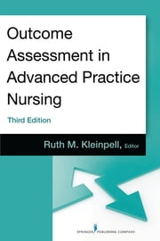 Outcome Assessment in Advanced Practice Nursing, Third Edition - Third Edition ebook by