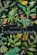 Enchanted Islands ebook by Allison Amend