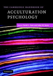 The Cambridge Handbook of Acculturation Psychology ebook by David L. Sam,John W. Berry