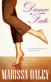 Dance of Fate ebook by Marissa Daley