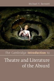The Cambridge Introduction to Theatre and Literature of the Absurd ebook by Michael Y. Bennett