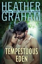 Tempestuous Eden eBook by Heather Graham