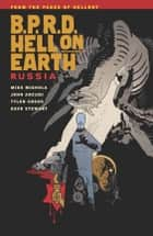 B.P.R.D. Hell on Earth Volume 3: Russia ebook by Mike Mignola