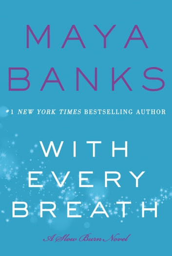 With Every Breath - A Slow Burn Novel ebook by Maya Banks