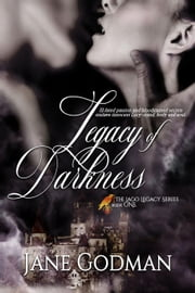 Legacy of Darkness - The Jago Legacy Series, #1 ebook by Jane Godman