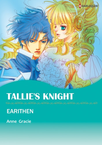TALLIE'S KNIGHT (Harlequin Comics) - Harlequin Comics eBook by Anne  Gracie