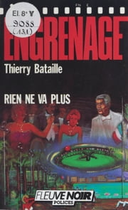 Engrenage : Rien ne va plus ebook by Thierry Bataille