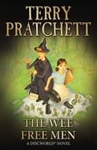 The Wee Free Men - (Discworld Novel 30) ebook by