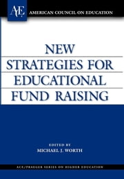 New Strategies for Educational Fund Raising ebook by Michael J. Worth
