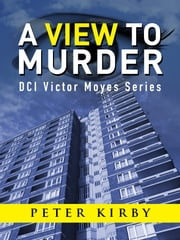 A View To Murder ebook by Peter Kirby