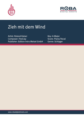 Zieh mit dem Wind - as performed by Roland Kaiser, Single Songbook ebook by Uli Roever