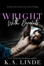 Wright with Benefits ebook by K.A. Linde