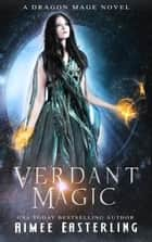 Verdant Magic ebook by Aimee Easterling