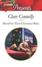 Bound by Their Christmas Baby ekitaplar by Clare Connelly