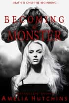 Becoming his Monster eBook by Amelia Hutchins