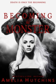 Becoming his Monster ebooks by Amelia Hutchins