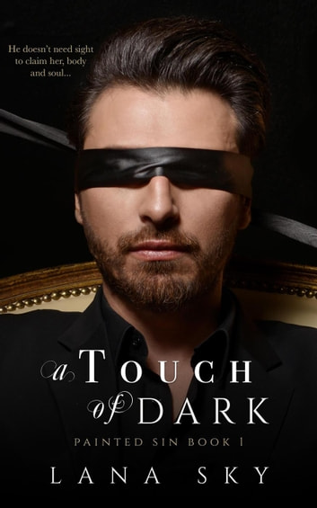 A Touch of Dark - Painted Sin, #1 ebook by Lana Sky