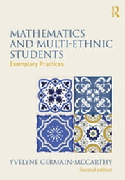 Mathematics and Multi-Ethnic Students - Exemplary Practices ebook by Yvelyne Germain-McCarthy
