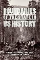 Boundaries of the State in US History ebook by James T. Sparrow, William J. Novak, Stephen W. Sawyer