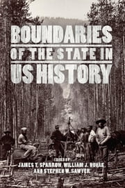 Boundaries of the State in US History ebook by James T. Sparrow,William J. Novak,Stephen W. Sawyer