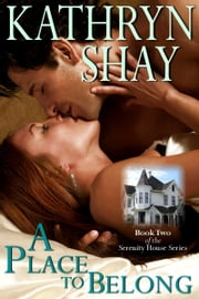 A Place to Belong - Book 2 ebook by Kathryn Shay