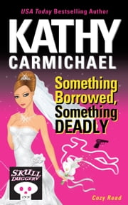 Something Borrowed, Something Deadly - A Skullduggery Inn Cozy Read #4 ebook by Kathy Carmichael