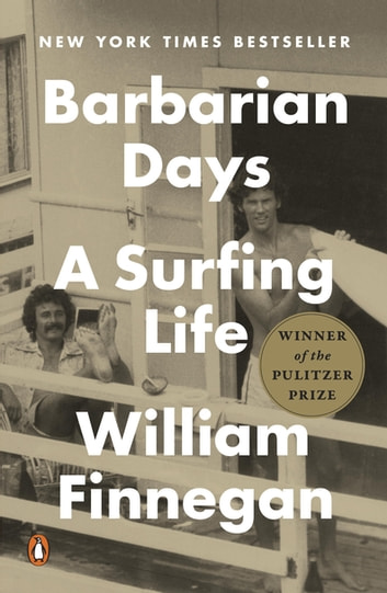 Barbarian days ebook by william finnegan 9780698163744 rakuten barbarian days a surfing life ebook by william finnegan preview now fandeluxe PDF