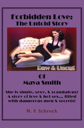 Forbidden Love - The Untold Story of Maya Smith ebook by M.F. Schrock