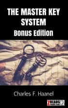 THE MASTER KEY SYSTEM - Bonus Edition ebook by Charles F. Haanel, James M. Brand