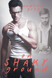 On Shaky Ground ebook by Andrew Grey