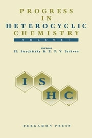 Progress in Heterocyclic Chemistry: A Critical Review of the 1988 Literature Preceded by Three Chapters on Current Heterocyclic Topics ebook by AAA, E. F. V.
