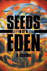 Seeds of Eden - First Born ebook by R. Osborn