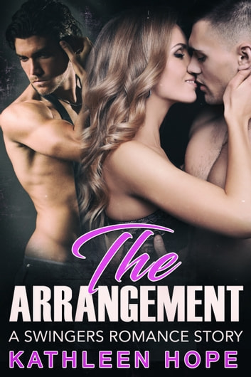 The Arrangement - A Swingers Romance Story eBook by Kathleen Hope