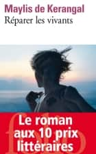 Réparer les vivants ebook by Maylis de Kerangal
