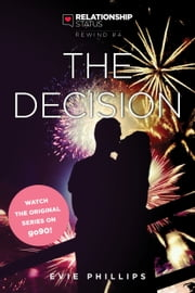 Relationship Status Rewind #4: The Decision ebook by Evie Phillips