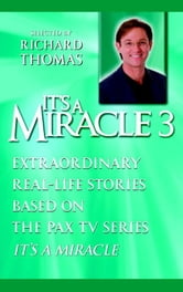 It's a Miracle 3 ebook by Richard Thomas