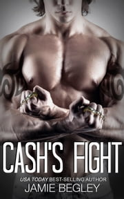 Cash's Fight ebook by Jamie Begley