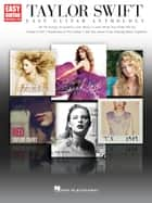 Taylor Swift - Easy Guitar Anthology ebook by Taylor Swift