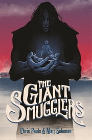 The Giant Smugglers ebook by Chris Pauls,Matt Solomon