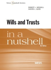 Mennell and Burr's Wills and Trusts in a Nutshell, 4th ebook by ROBERT MENNELL,Sherri Burr