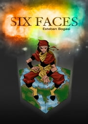 Six Faces - English Edition ebook by Esteban Bogasi,Madeline Coxwell