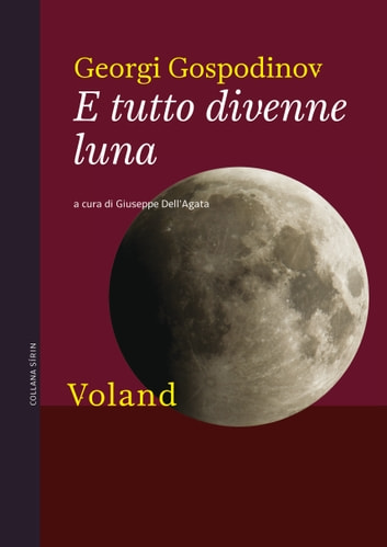 E tutto divenne luna eBook by Georgi Gospodinov