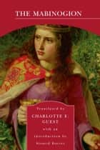 The Mabinogion (Barnes & Noble Library of Essential Reading) ebook by Charlotte E. Guest, Sioned Davies